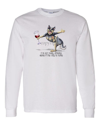 Australian Cattle Dog - It's Drinking Alone 2 - Long Sleeve T-Shirt