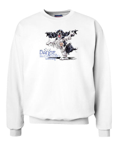 English Springer Spaniel - Dance Like Everyones Watching - Sweatshirt