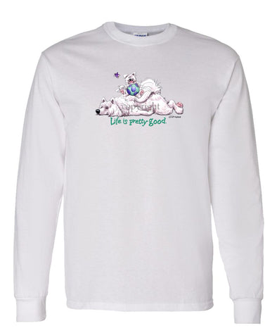 Samoyed - Life Is Pretty Good - Long Sleeve T-Shirt