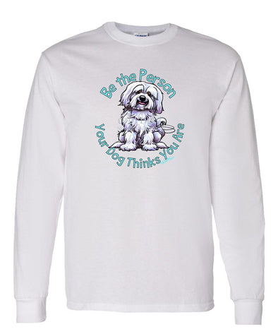 Havanese - Be The Person - Long Sleeve T-Shirt