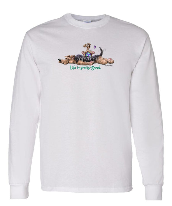 Airedale Terrier - Life Is Pretty Good - Long Sleeve T-Shirt
