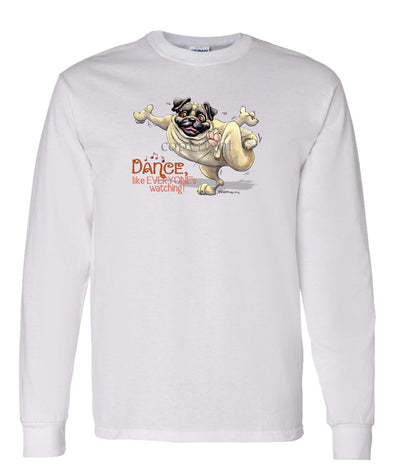 Pug - Dance Like Everyones Watching - Long Sleeve T-Shirt