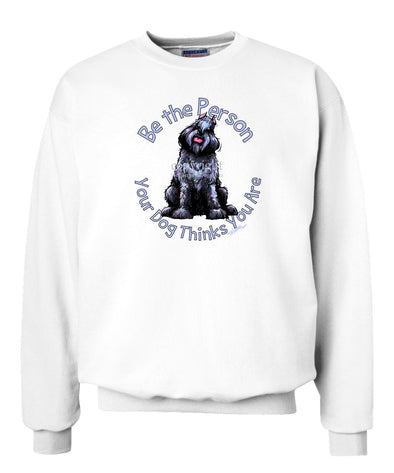 Bouvier Des Flandres - Be The Person - Sweatshirt