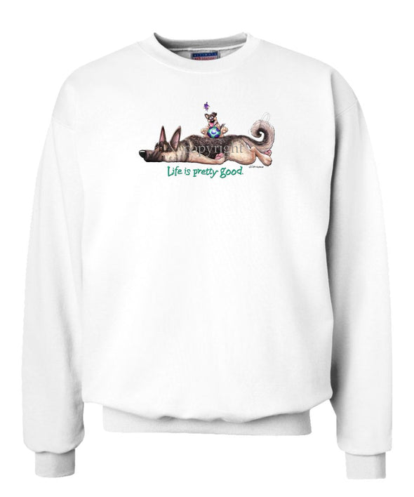 German Shepherd - Life Is Pretty Good - Sweatshirt