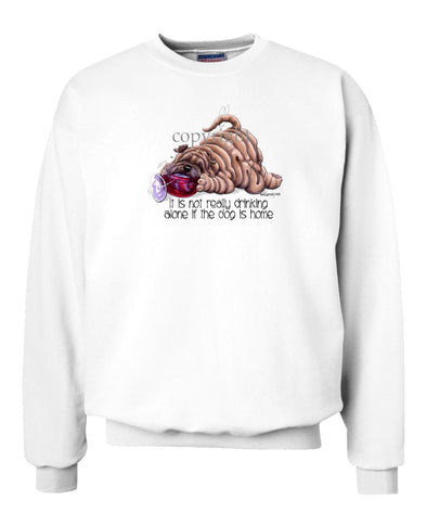 Shar Pei - It's Not Drinking Alone - Sweatshirt