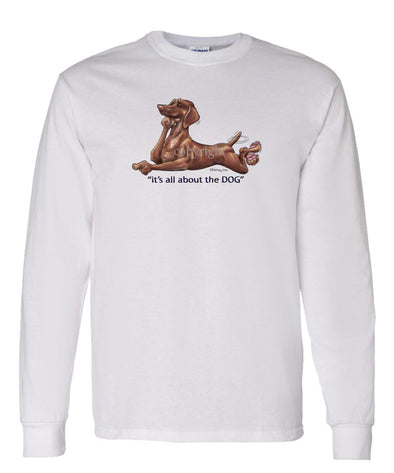 Vizsla - All About The Dog - Long Sleeve T-Shirt