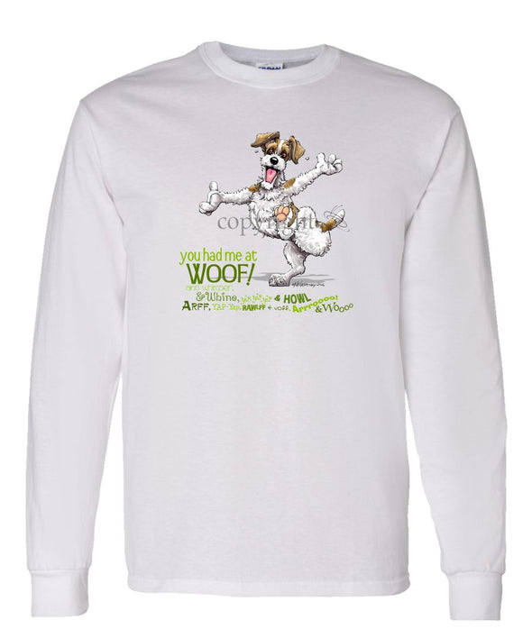 Parson Russell Terrier - You Had Me at Woof - Long Sleeve T-Shirt