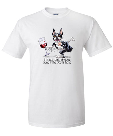 Boston Terrier - It's Drinking Alone 2 - T-Shirt
