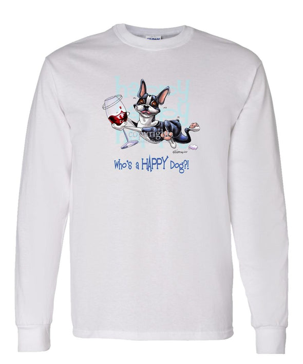 Boston Terrier - Who's A Happy Dog - Long Sleeve T-Shirt