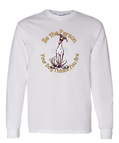 Greyhound - Be The Person - Long Sleeve T-Shirt