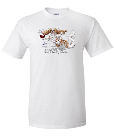 Cavalier King Charles - It's Drinking Alone 2 - T-Shirt
