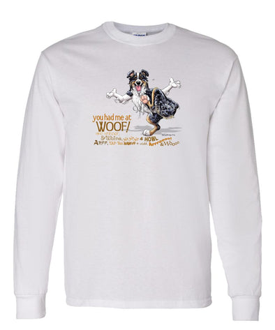 Australian Shepherd  Black Tri - You Had Me at Woof - Long Sleeve T-Shirt