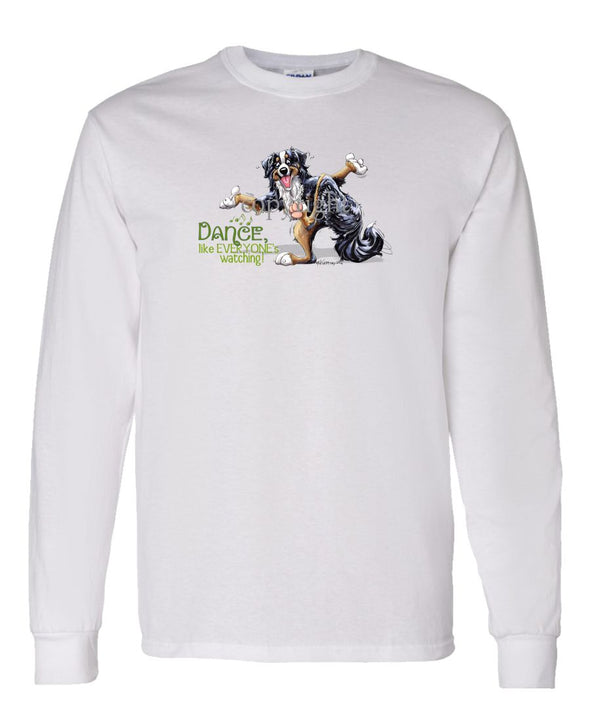 Bernese Mountain Dog - Dance Like Everyones Watching - Long Sleeve T-Shirt