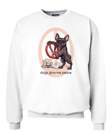 French Bulldog - Peace Dogs - Sweatshirt