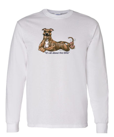Staffordshire Bull Terrier - All About The Dog - Long Sleeve T-Shirt