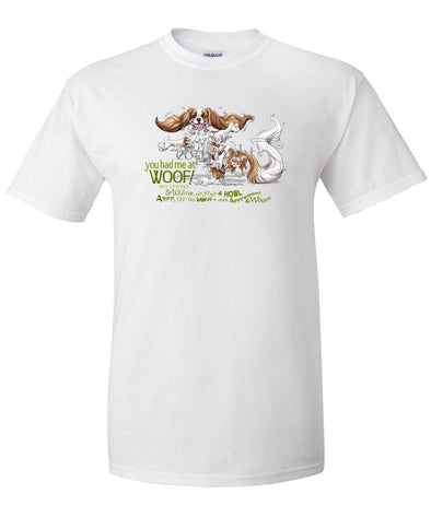 Cavalier King Charles - You Had Me at Woof - T-Shirt