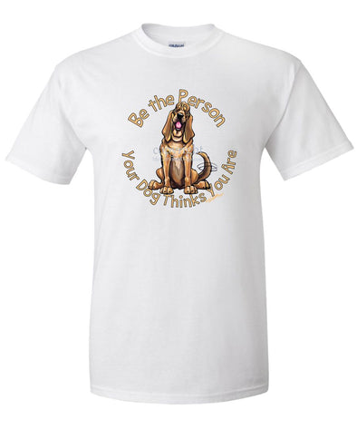 Bloodhound - Be The Person - T-Shirt