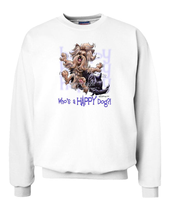 Yorkshire Terrier - Who's A Happy Dog - Sweatshirt