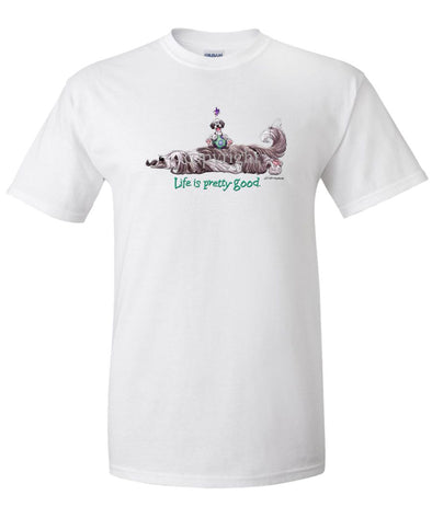 Bearded Collie - Life Is Pretty Good - T-Shirt