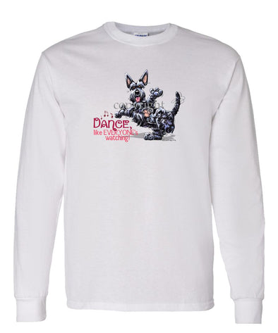 Scottish Terrier - Dance Like Everyones Watching - Long Sleeve T-Shirt