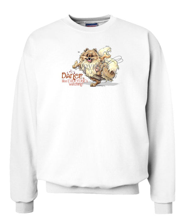 Pomeranian - Dance Like Everyones Watching - Sweatshirt