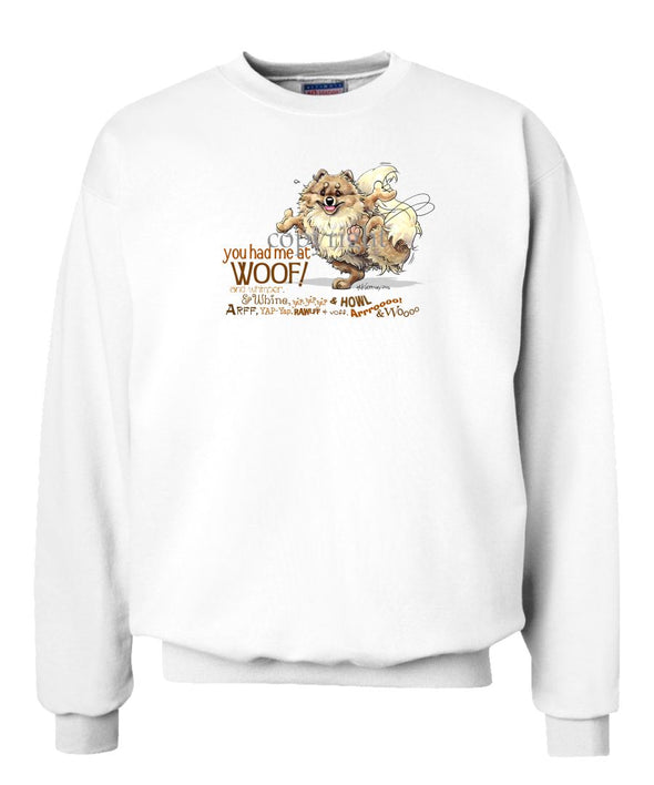 Pomeranian - You Had Me at Woof - Sweatshirt