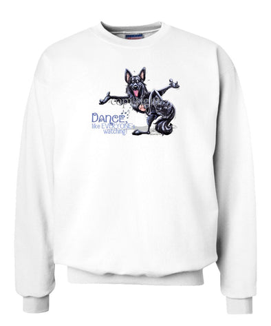 Belgian Sheepdog - Dance Like Everyones Watching - Sweatshirt