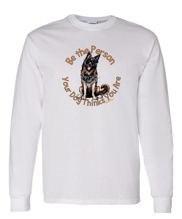 Belgian Tervuren - Be The Person - Long Sleeve T-Shirt