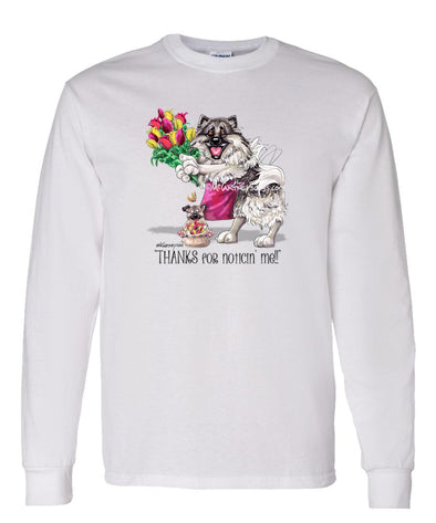 Keeshond - Noticing Me - Mike's Faves - Long Sleeve T-Shirt