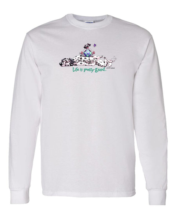 Dalmatian - Life Is Pretty Good - Long Sleeve T-Shirt
