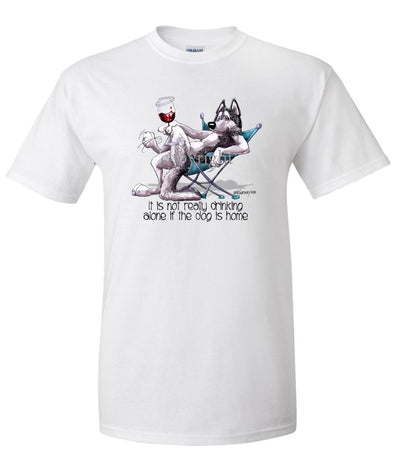 Siberian Husky - It's Not Drinking Alone - T-Shirt