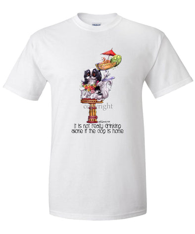 Japanese Chin - It's Not Drinking Alone - T-Shirt