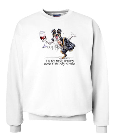 Australian Shepherd  Black Tri - It's Drinking Alone 2 - Sweatshirt