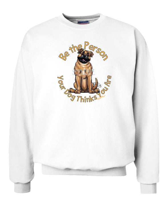 Bullmastiff - Be The Person - Sweatshirt