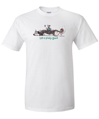 Siberian Husky - Life Is Pretty Good - T-Shirt