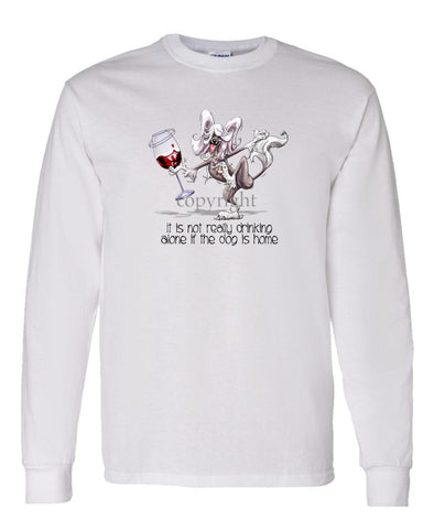 Chinese Crested - It's Drinking Alone 2 - Long Sleeve T-Shirt
