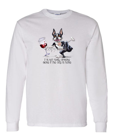 Boston Terrier - It's Drinking Alone 2 - Long Sleeve T-Shirt