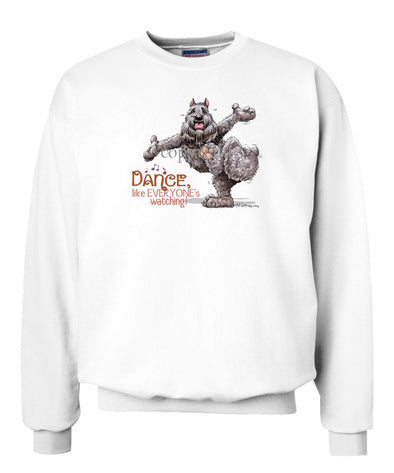 Bouvier Des Flandres - Dance Like Everyones Watching - Sweatshirt