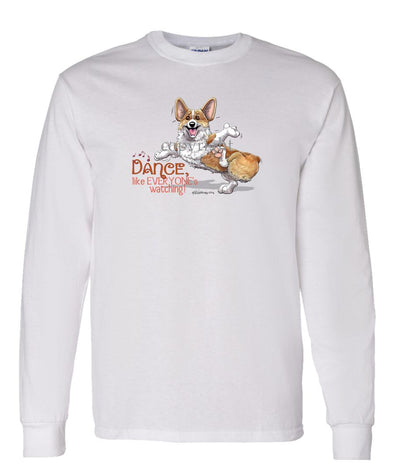 Welsh Corgi Pembroke - Dance Like Everyones Watching - Long Sleeve T-Shirt