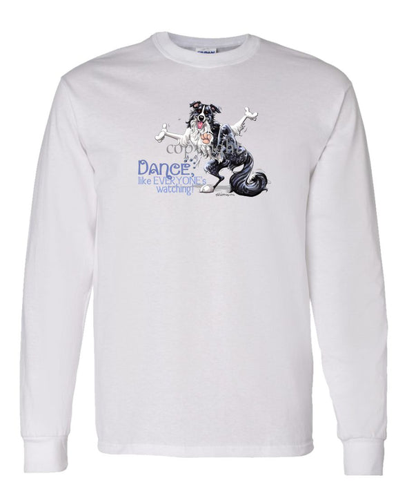 Border Collie - Dance Like Everyones Watching - Long Sleeve T-Shirt