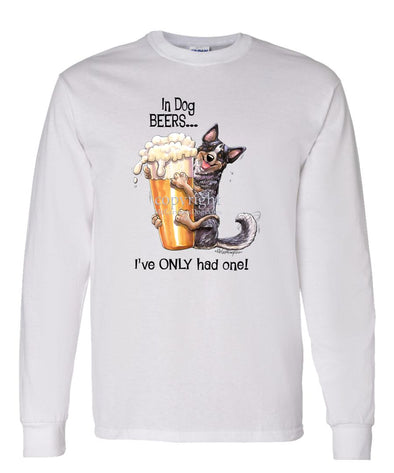 Australian Cattle Dog - Dog Beers - Long Sleeve T-Shirt
