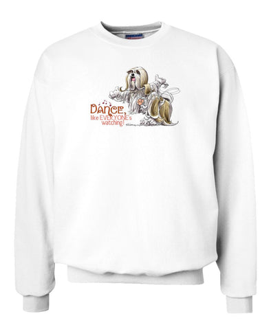 Lhasa Apso - Dance Like Everyones Watching - Sweatshirt