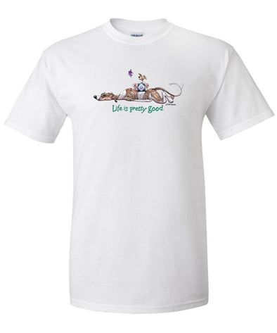 Whippet - Life Is Pretty Good - T-Shirt