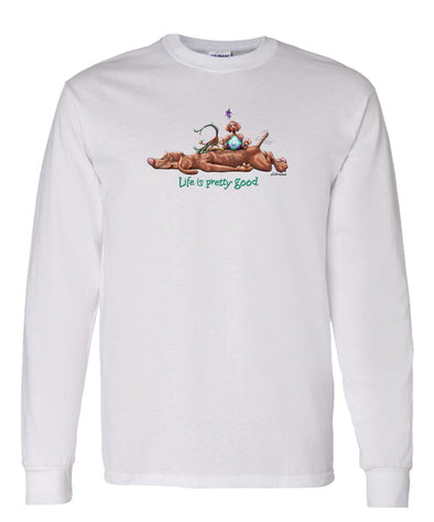 Vizsla - Life Is Pretty Good - Long Sleeve T-Shirt