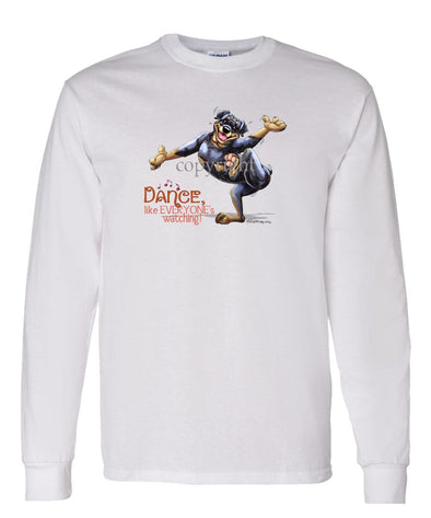 Rottweiler - Dance Like Everyones Watching - Long Sleeve T-Shirt