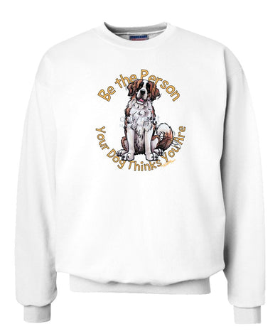 Saint Bernard - Be The Person - Sweatshirt