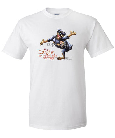 Rottweiler - Dance Like Everyones Watching - T-Shirt