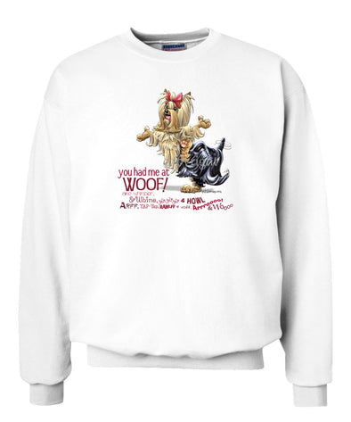 Yorkshire Terrier - You Had Me at Woof - Sweatshirt