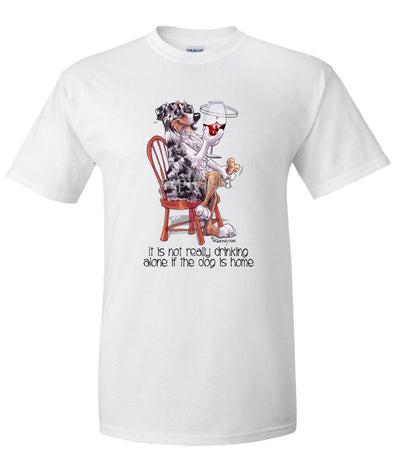Australian Shepherd  Blue Merle - It's Not Drinking Alone - T-Shirt