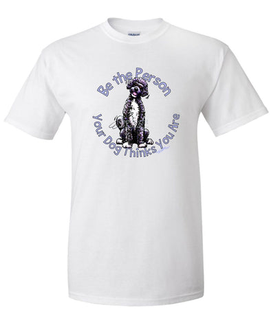 Portuguese Water Dog - Be The Person - T-Shirt